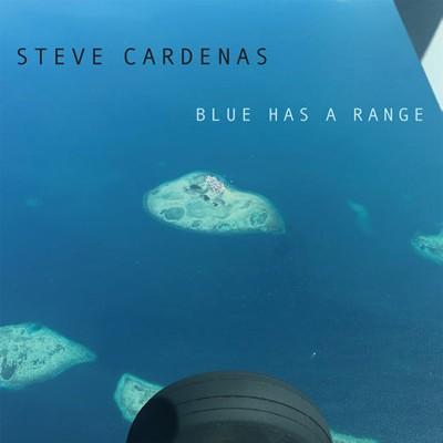 Steve Cardenas(スティーヴ・カーディナス)新作『Blue Has a Range』