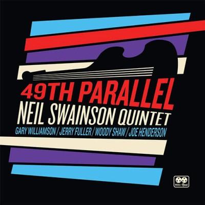 Neil Swainson Quintet(ニール・スウェインソン・クインテット)『49th Parallel』