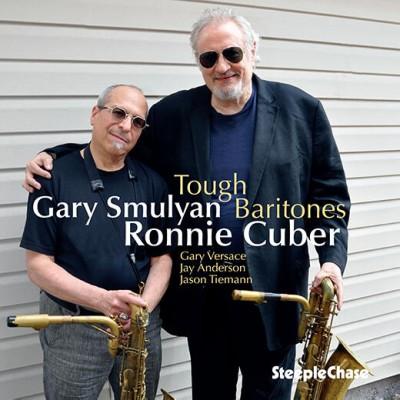 Ronnie Cuber(ロニー・キューバー)、Gary Smulyan(ゲイリー・スマイリアン)『Tough Baritones』