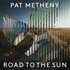 Pat Metheny(パット・メセニー)|〈作曲家:パット・メセニー〉の可能性を探求した最新作『ROAD TO THE SUN』