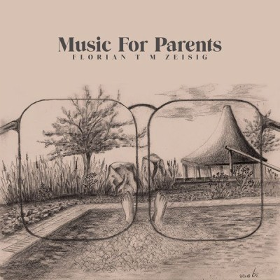Florian T M Zeisig(フロリアン・T・M・ザイジグ)『Music For Parents』