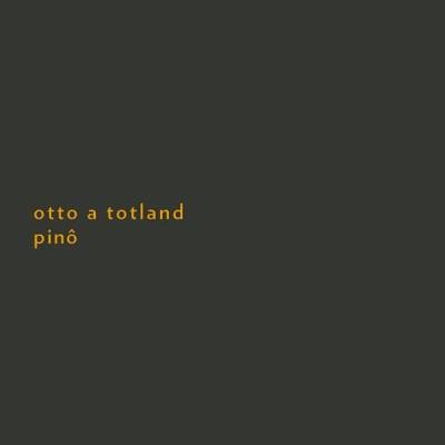 Otto A Totland(オット・A・トットランド)『Pino』