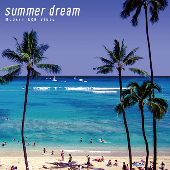 Summer Dream -Modern AOR Vibes-