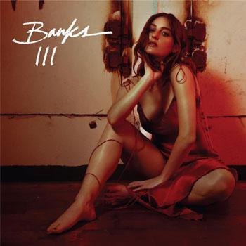 Banks(バンクス)サード・アルバム『III』をリリース