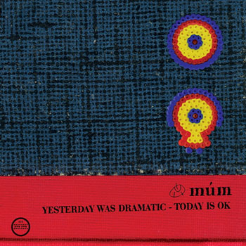 mum(ムーム)アルバム『Yesterday Was Dramatic ? Today Is OK』