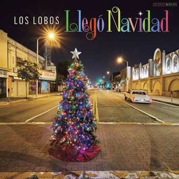 Los Lobos(ロス・ロボス)クリスマス・アルバム『Llego Navidad』