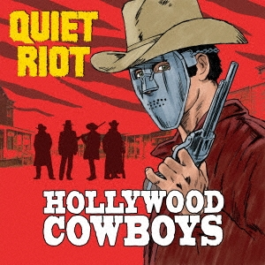 Quiet Riot(クワイエット・ライオット)アルバム『Hollywood Cowboys』