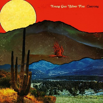 Young Gun Silver Fox(ヤング・ガン・シルヴァー・フォックス)アルバム『Canyons』