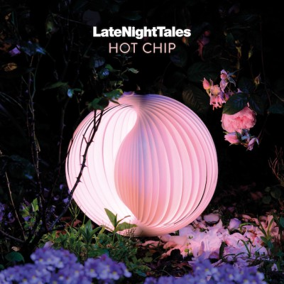 Hot Chip(ホット・チップ)『Late Night Tales』