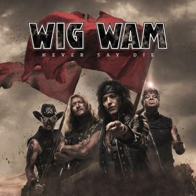 Wig Wam(ウィグ・ワム)『Never Say Die』