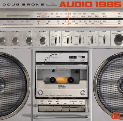 Doug Brons(ダグ・ブロンズ)『オーディオ1985』