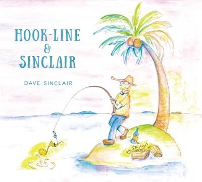 Dave Sinclair(デイヴ・シンクレア)『HOOK-LINE & SINCLAIR』