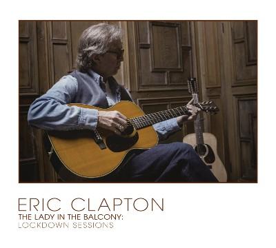 Eric Clapton(エリック・クラプトン)『Lady In The Balcony: Lockdown Sessions(レディ・イン・ザ・バルコニー:ロックダウン・セッションズ)』
