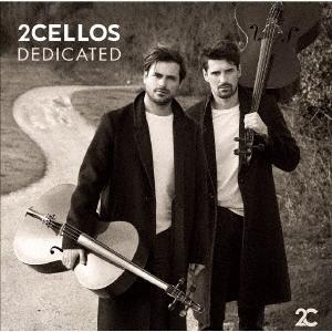2Cellos (トゥー・チェロズ)『DEDICATED』