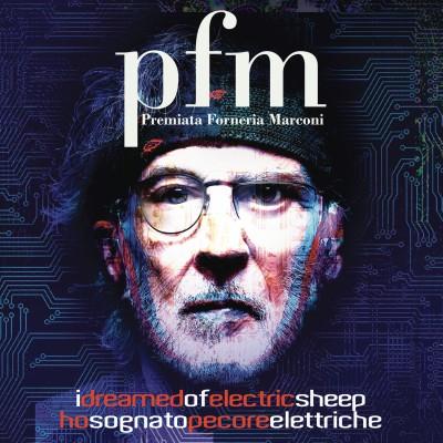 PFM / Premiata Forneria Marconi(プレミアータ・フォルネリーア・マルコーニ)『I Dreamed of Electric Sheep(電気羊の夢を見た)』