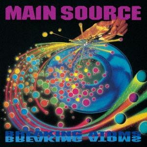 Main Source(メイン・ソース)『Breaking Atoms』