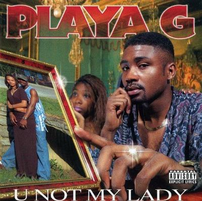 Playa G(プレイヤー・ジー)『U NOT MY LADY』