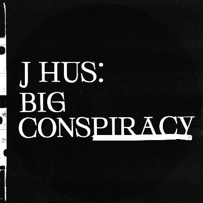J Hus (J・ハス)セカンド・アルバム『Big Conspiracy』