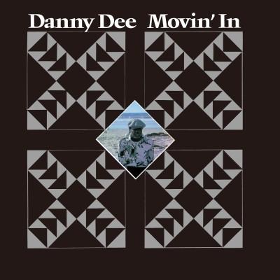 Danny Dee(ダニー・ディー)『Movin'In』