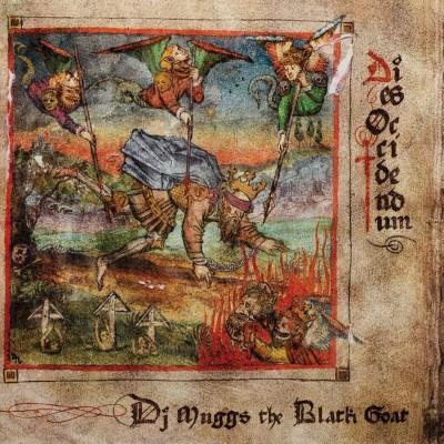 DJ Muggs the Black Goat(DJマグス・ザ・ブラック・ゴート)『Dies Occidendum』