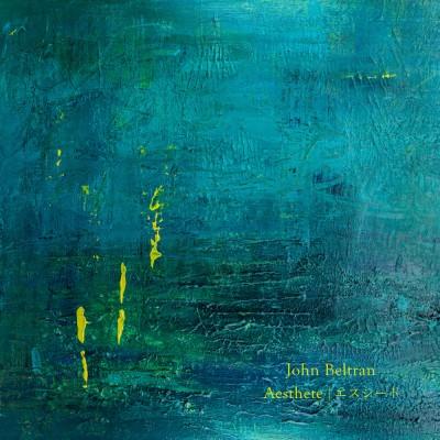 John Beltran(ジョン・ベルトラン)『Aesthete』