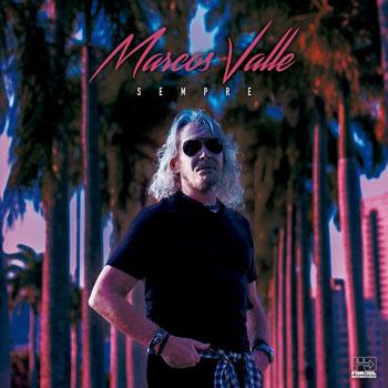 Marcos Valle(マルコス・ヴァーリ)アルバム『Sempre』