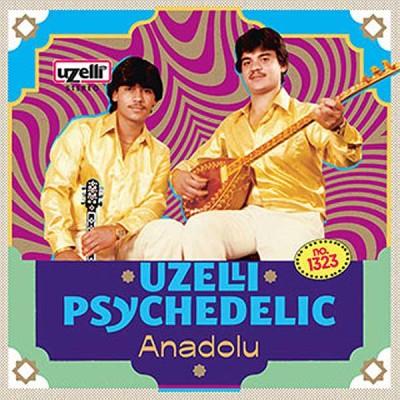 『Uzelli Psychedelic Anadolu』