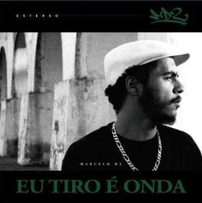 Marcelo D2(マルセロ・デー・ドイス)『Eu Tiro E Onda』