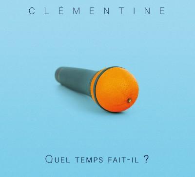 Clementine(クレモンティーヌ)『ケル・タン・フェッティル?~お天気はいかがですか?』