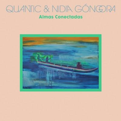 Quantic(クァンティック)、Nidia Gongora(ニディア・ゴンゴーラ)『Almas Conectadas』