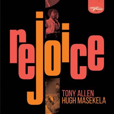 Tony Allen(トニー・アレン)、Hugh Masekela(ヒュー・マセケラ)『Rejoice』