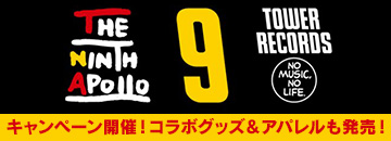 THE NINTH APOLLOレーベル×TOWER RECORDS