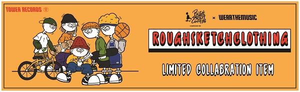 Rough Sketch Clothing (ラフスケッチクロージング) × WEARTHEMUSIC