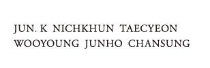 Jun. K NICHKHUN TAECYEON WOOYOUNG JUNHO CHANSUNG