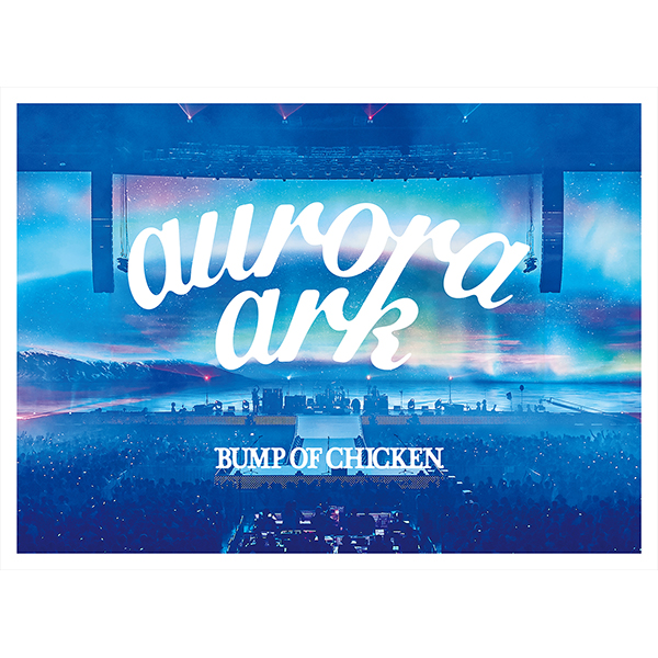 BUMP OF CHICKEN TOUR 2019 aurora ark TOKYO DOME [Blu-ray Disc+CD+ブックレット]<通常盤>