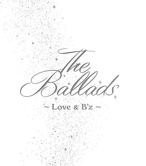 The Ballads 〜Love & B'z〜