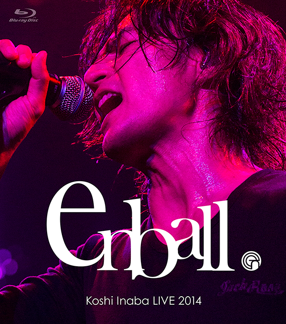 Koshi Inaba LIVE 2014 〜en-ball〜