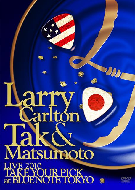 "Larry Carlton & Tak Matsumoto LIVE 2010 ""TAKE YOUR PICK"" at BLUE NOTE TOKYO"