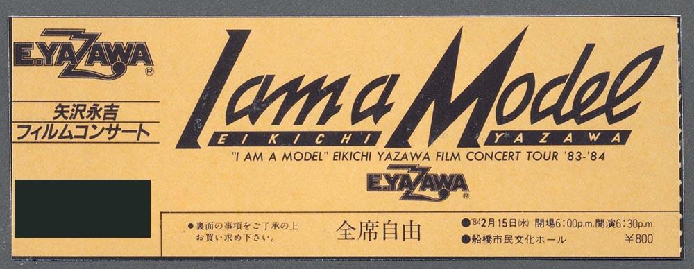 """ I AM A MODEL"" EIKICHI YAZAWA FILM CONCERT TOUR '83-'84"