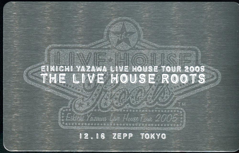 EIKICHI YAZAWA LIVE HOUSE TOUR 2005 THE LIVE HOUSE ROOTS