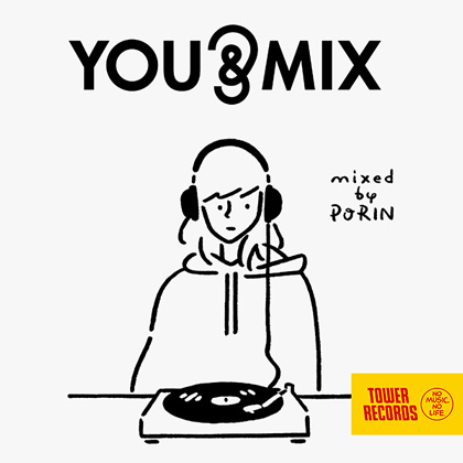 『YOU & MIX mixed by PORIN』