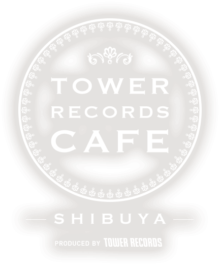 TOWER RECORDS CAFE SHIBUYA PRODUCED BY TOWER RECORDS